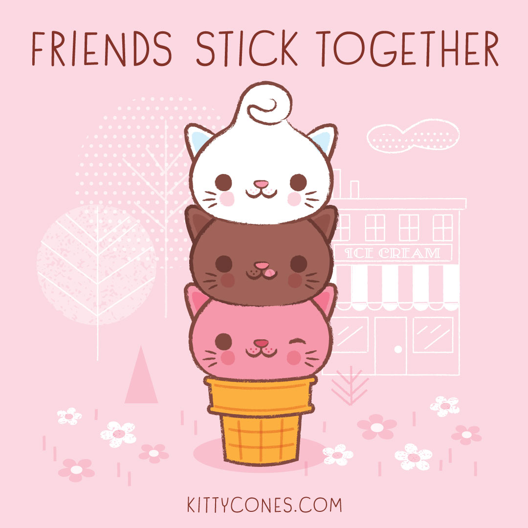 Friends Stick Together!